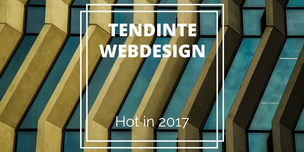 5 tendinte de web design 2017 despre care merita sa vorbim